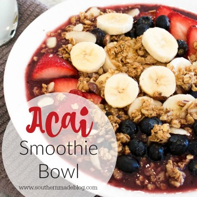Acai Smoothie Bowl | Southern Made Blog